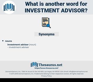 investment advisor, synonym investment advisor, another word for investment advisor, words like investment advisor, thesaurus investment advisor