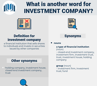 investment company, synonym investment company, another word for investment company, words like investment company, thesaurus investment company