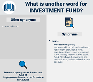 investment fund, synonym investment fund, another word for investment fund, words like investment fund, thesaurus investment fund