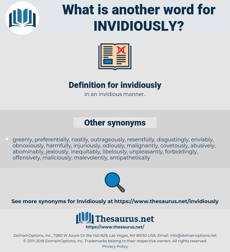 invidiously, synonym invidiously, another word for invidiously, words like invidiously, thesaurus invidiously