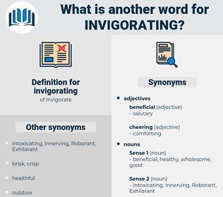 invigorating, synonym invigorating, another word for invigorating, words like invigorating, thesaurus invigorating