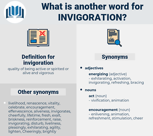 invigoration, synonym invigoration, another word for invigoration, words like invigoration, thesaurus invigoration