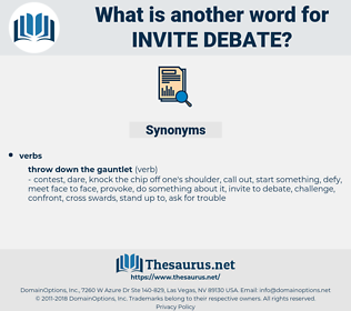 invite debate, synonym invite debate, another word for invite debate, words like invite debate, thesaurus invite debate