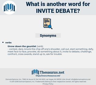 invite debate, synonym invite debate, another word for invite debate, words like invite debate, thesaurus invite debate