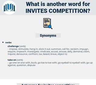 invites competition, synonym invites competition, another word for invites competition, words like invites competition, thesaurus invites competition