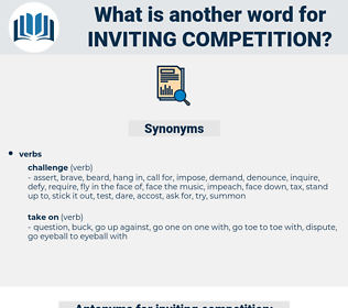 inviting competition, synonym inviting competition, another word for inviting competition, words like inviting competition, thesaurus inviting competition