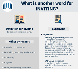 inviting, synonym inviting, another word for inviting, words like inviting, thesaurus inviting