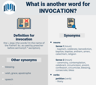 invocation, synonym invocation, another word for invocation, words like invocation, thesaurus invocation