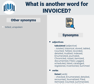 Invoiced, synonym Invoiced, another word for Invoiced, words like Invoiced, thesaurus Invoiced
