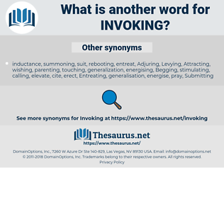 Invoking, synonym Invoking, another word for Invoking, words like Invoking, thesaurus Invoking