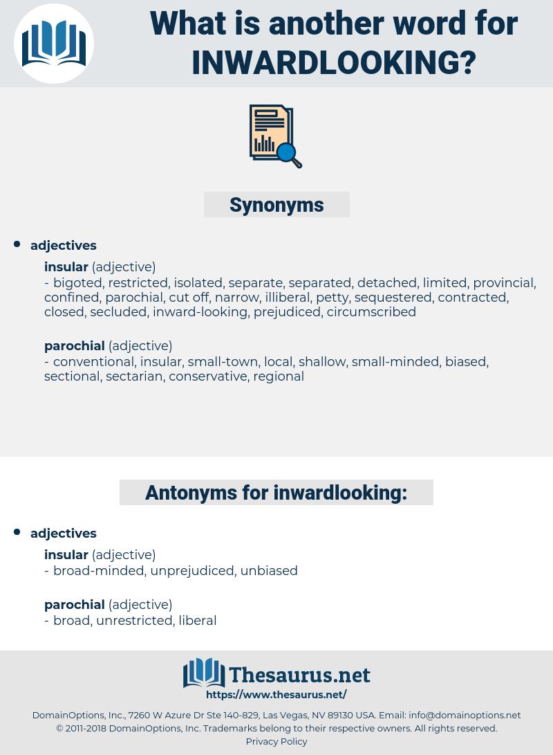 inwardlooking, synonym inwardlooking, another word for inwardlooking, words like inwardlooking, thesaurus inwardlooking