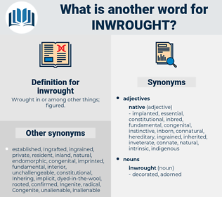 inwrought, synonym inwrought, another word for inwrought, words like inwrought, thesaurus inwrought