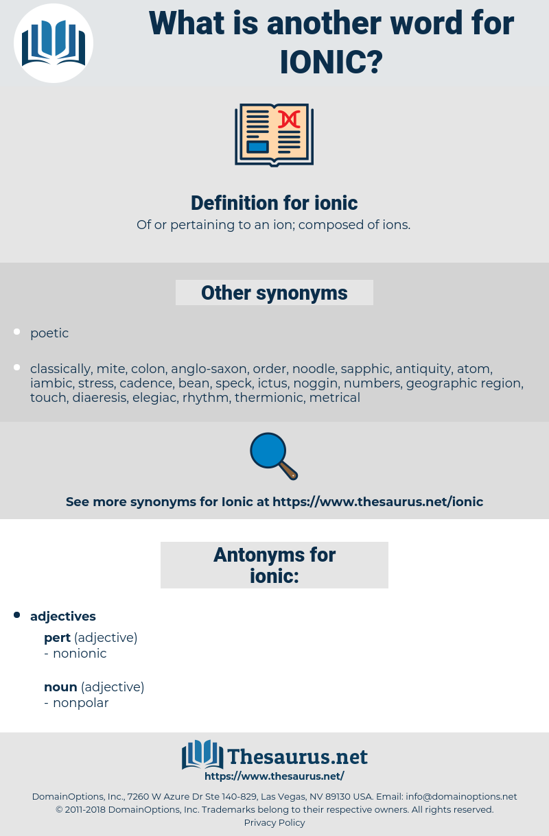 ionic, synonym ionic, another word for ionic, words like ionic, thesaurus ionic
