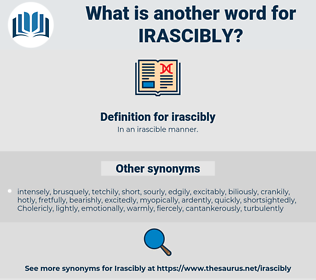 irascibly, synonym irascibly, another word for irascibly, words like irascibly, thesaurus irascibly