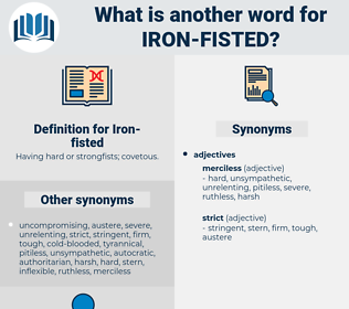 Iron-fisted, synonym Iron-fisted, another word for Iron-fisted, words like Iron-fisted, thesaurus Iron-fisted