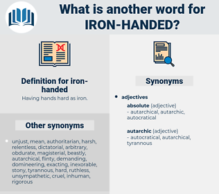 iron-handed, synonym iron-handed, another word for iron-handed, words like iron-handed, thesaurus iron-handed
