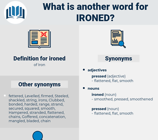 ironed, synonym ironed, another word for ironed, words like ironed, thesaurus ironed