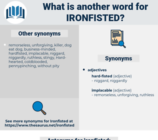 ironfisted, synonym ironfisted, another word for ironfisted, words like ironfisted, thesaurus ironfisted
