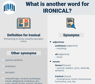 ironical, synonym ironical, another word for ironical, words like ironical, thesaurus ironical