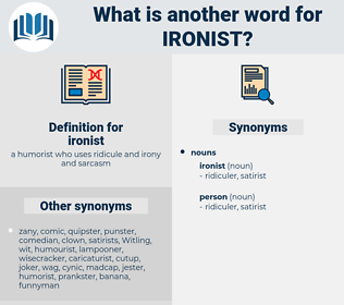 ironist, synonym ironist, another word for ironist, words like ironist, thesaurus ironist