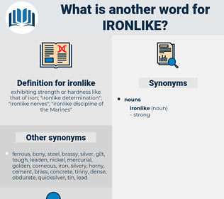 ironlike, synonym ironlike, another word for ironlike, words like ironlike, thesaurus ironlike