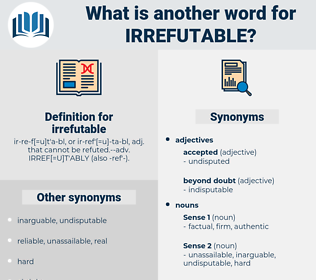irrefutable, synonym irrefutable, another word for irrefutable, words like irrefutable, thesaurus irrefutable