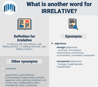 Irrelative, synonym Irrelative, another word for Irrelative, words like Irrelative, thesaurus Irrelative