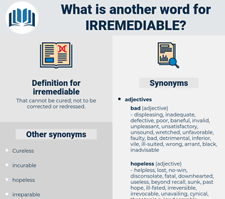 irremediable, synonym irremediable, another word for irremediable, words like irremediable, thesaurus irremediable