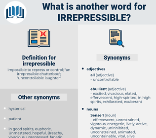 irrepressible, synonym irrepressible, another word for irrepressible, words like irrepressible, thesaurus irrepressible
