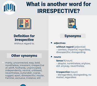 irrespective, synonym irrespective, another word for irrespective, words like irrespective, thesaurus irrespective