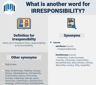irresponsibility, synonym irresponsibility, another word for irresponsibility, words like irresponsibility, thesaurus irresponsibility