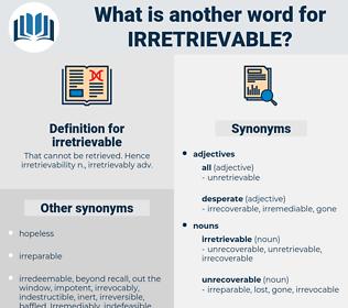 irretrievable, synonym irretrievable, another word for irretrievable, words like irretrievable, thesaurus irretrievable