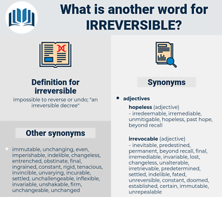 irreversible, synonym irreversible, another word for irreversible, words like irreversible, thesaurus irreversible