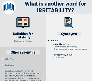 irritability, synonym irritability, another word for irritability, words like irritability, thesaurus irritability