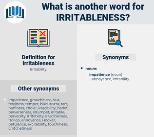 Irritableness, synonym Irritableness, another word for Irritableness, words like Irritableness, thesaurus Irritableness
