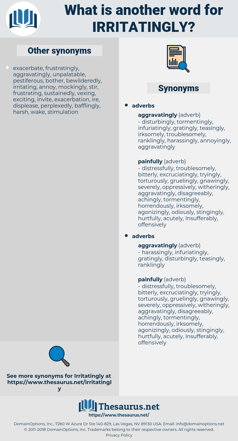 irritatingly, synonym irritatingly, another word for irritatingly, words like irritatingly, thesaurus irritatingly