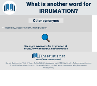 irrumation, synonym irrumation, another word for irrumation, words like irrumation, thesaurus irrumation