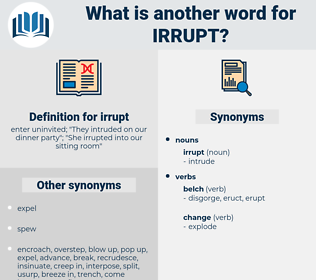 irrupt, synonym irrupt, another word for irrupt, words like irrupt, thesaurus irrupt