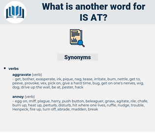 is at, synonym is at, another word for is at, words like is at, thesaurus is at