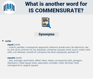 is commensurate, synonym is commensurate, another word for is commensurate, words like is commensurate, thesaurus is commensurate