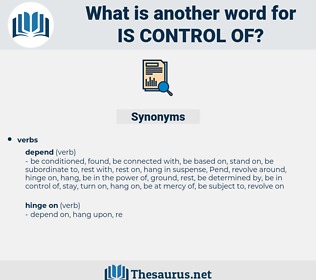 is control of, synonym is control of, another word for is control of, words like is control of, thesaurus is control of