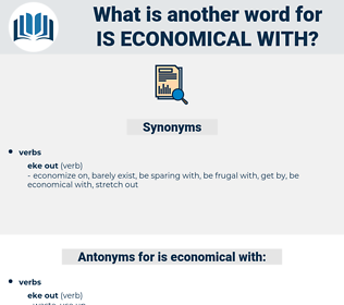 is economical with, synonym is economical with, another word for is economical with, words like is economical with, thesaurus is economical with