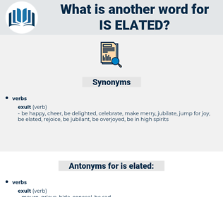 is elated, synonym is elated, another word for is elated, words like is elated, thesaurus is elated