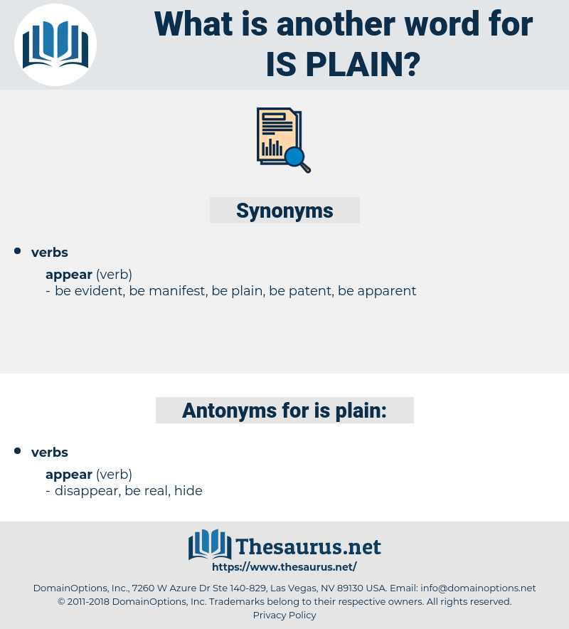 is plain, synonym is plain, another word for is plain, words like is plain, thesaurus is plain