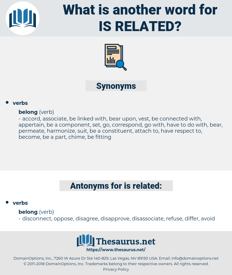 is related, synonym is related, another word for is related, words like is related, thesaurus is related
