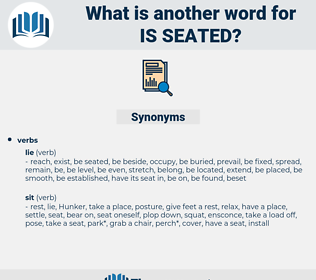is seated, synonym is seated, another word for is seated, words like is seated, thesaurus is seated