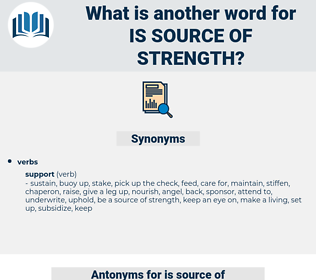 is source of strength, synonym is source of strength, another word for is source of strength, words like is source of strength, thesaurus is source of strength