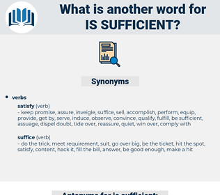 is sufficient, synonym is sufficient, another word for is sufficient, words like is sufficient, thesaurus is sufficient