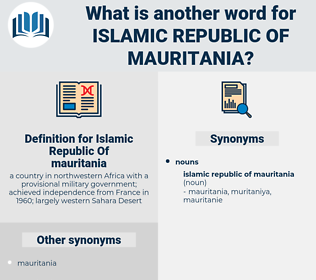 Islamic Republic Of mauritania, synonym Islamic Republic Of mauritania, another word for Islamic Republic Of mauritania, words like Islamic Republic Of mauritania, thesaurus Islamic Republic Of mauritania