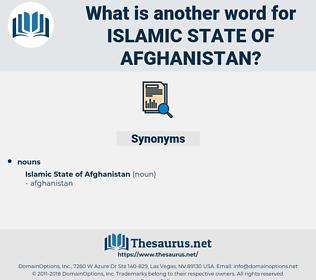 Islamic State Of afghanistan, synonym Islamic State Of afghanistan, another word for Islamic State Of afghanistan, words like Islamic State Of afghanistan, thesaurus Islamic State Of afghanistan